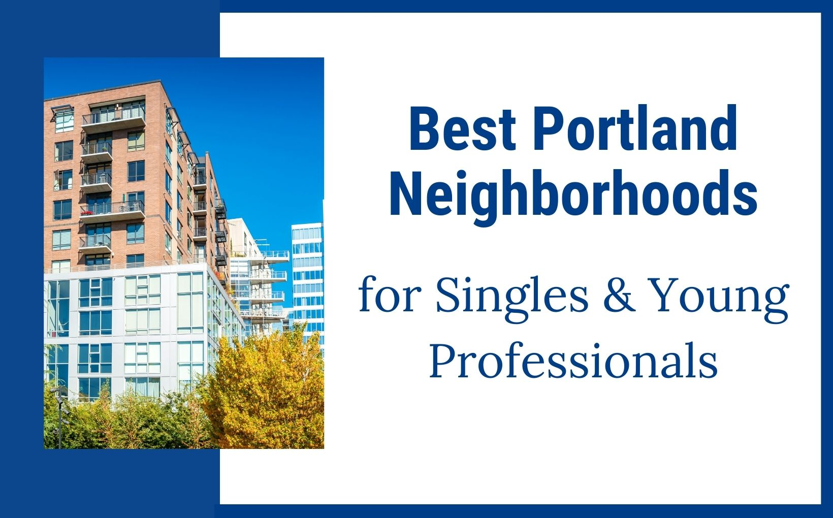 1Best Areas to Live in Portland Oregon for Singles & Young Professionals feature image