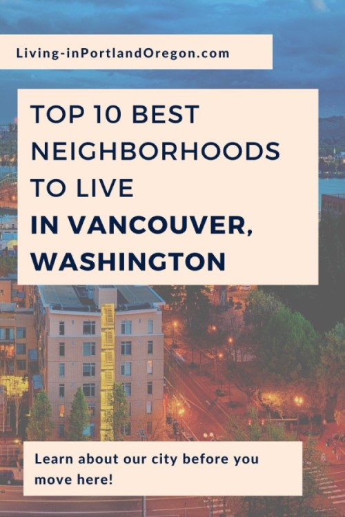 10 best neighborhoods to live in Vancouver Washington