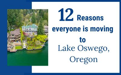 12 Reasons Everyone is Moving to Lake Oswego, Oregon
