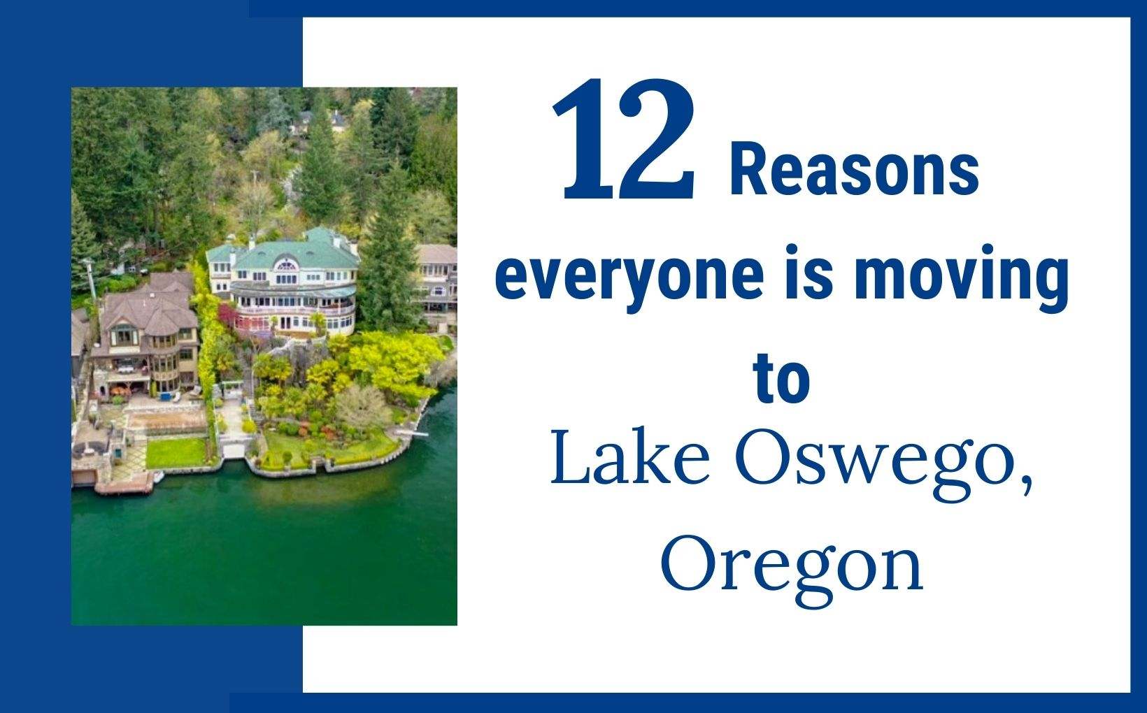12 Reasons to move to Lake Oswego Oregon, Living in Portland Oregon real estate