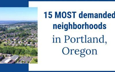 15 MOST demanded neighborhoods in Portland Oregon