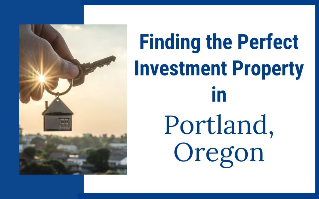 How to find the perfect investment property in Portland Oregon