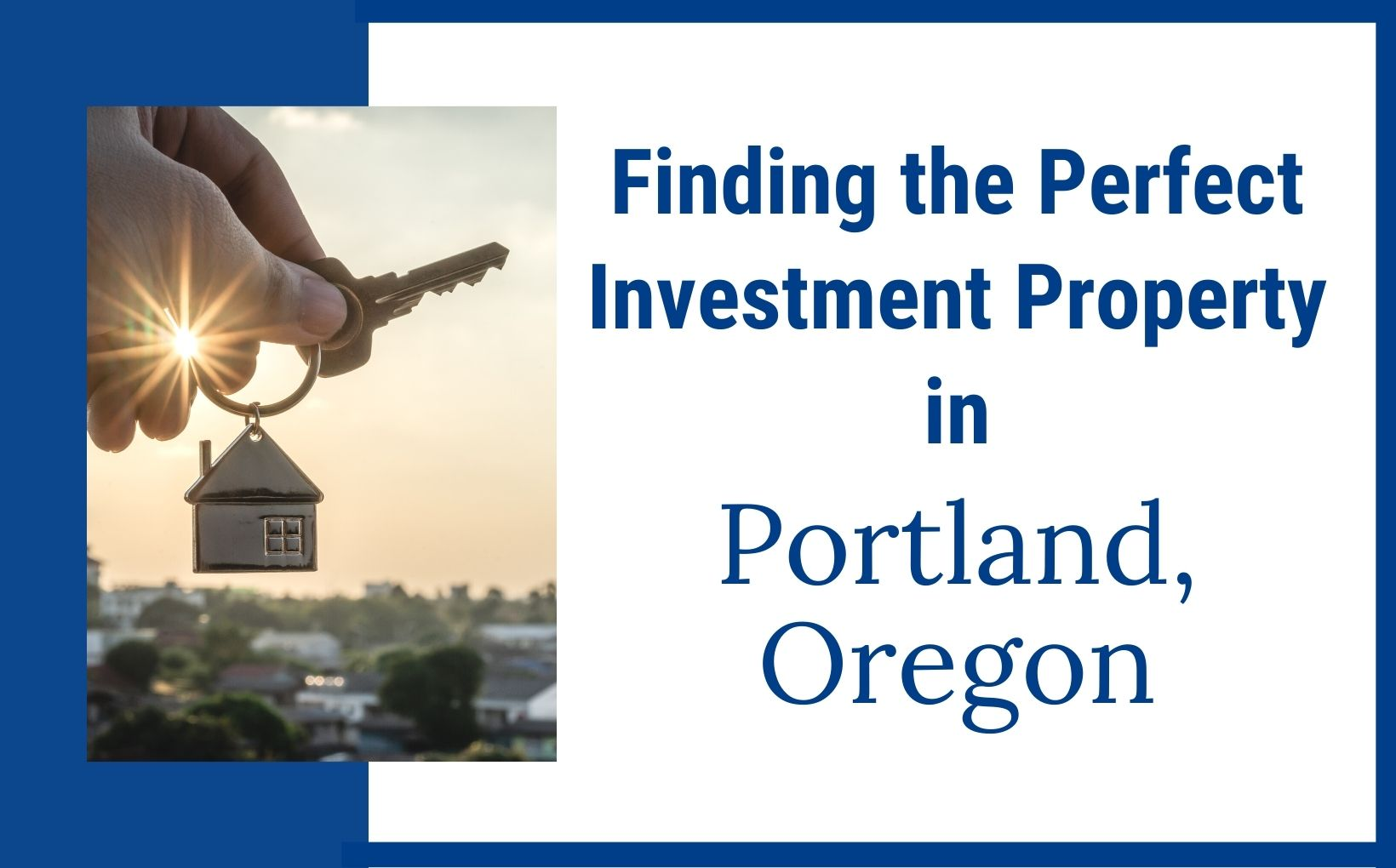 How to find the perfect investment property in Portland Oregon feature image