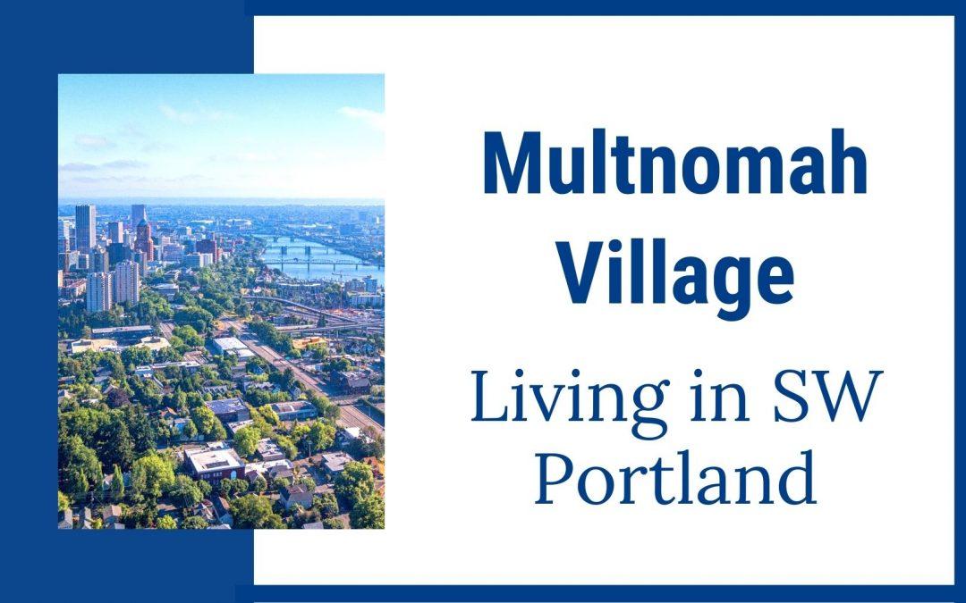 Multnomah Village – Living in Southwest Portland OR