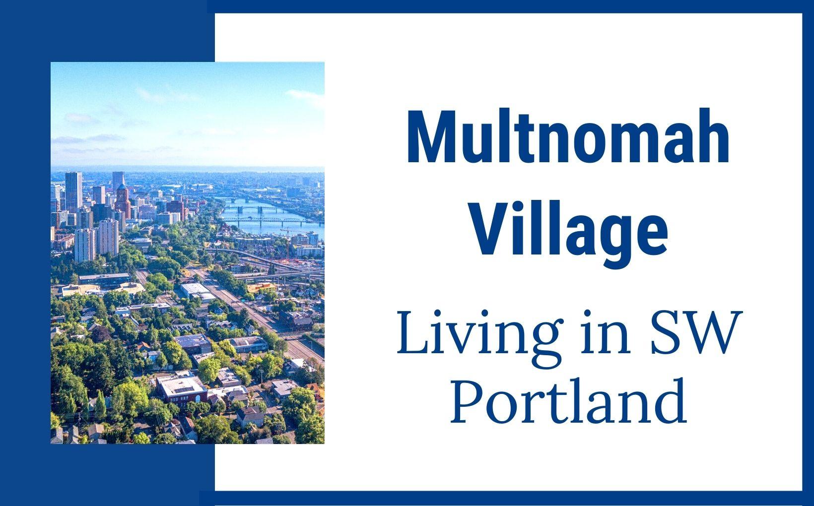 Multnomah Village - Living in Southwest Portland OR feature image