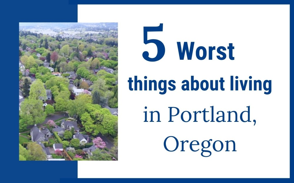 5 worst things about living in Portland Oregon, Living in Portland Oregon real estate agents, Real Agent Now