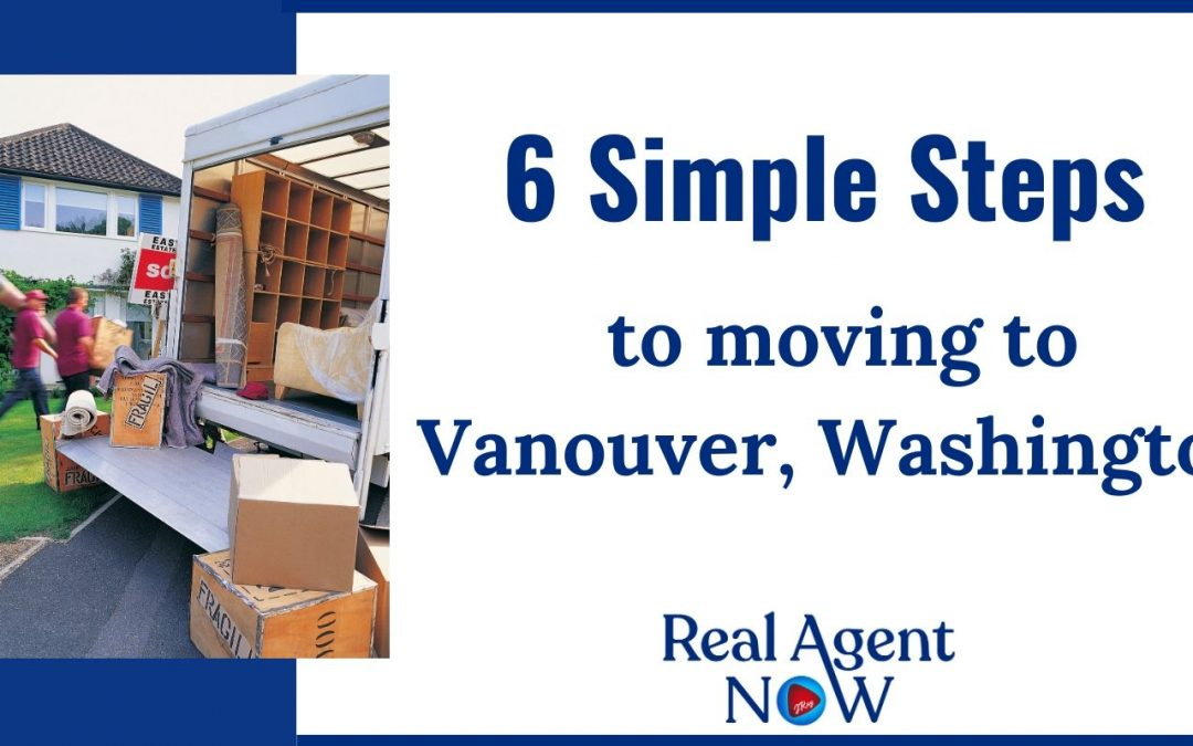 6 Steps to Moving to Vancouver Washington