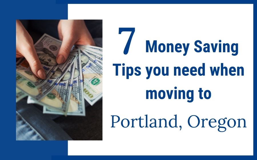 7 Tips to Save a Ton of Money when Moving to Portland