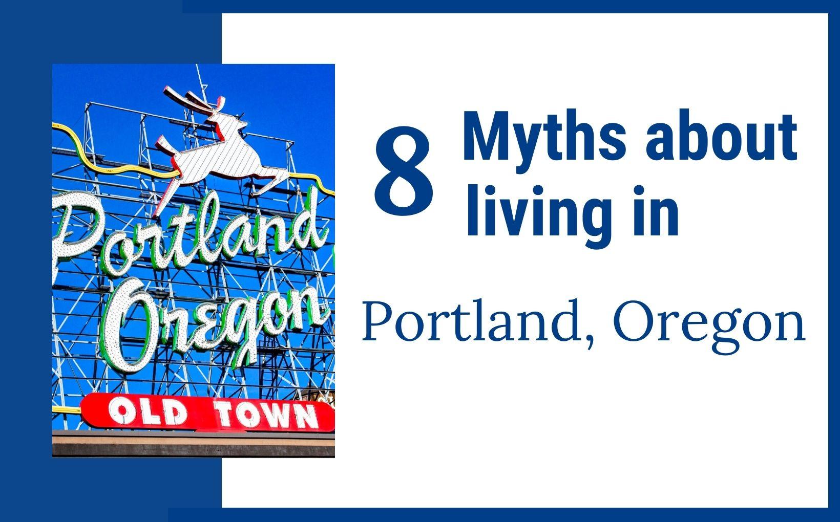 8 Portland Myths Debunked, Living in Portland Oregon