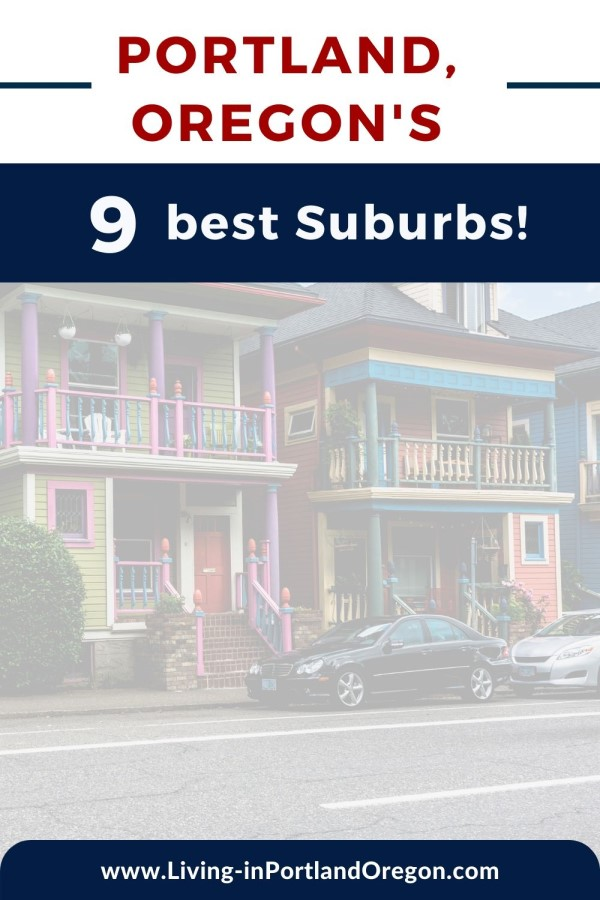 9 Best Suburbs in Portland Oregon to live in, Living in Portland Oregon