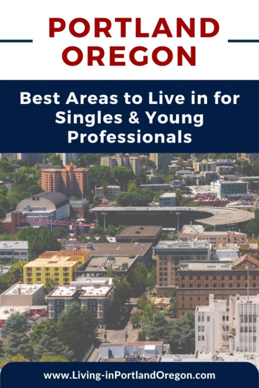 Best Areas to Live in Portland Oregon for Singles & Young Professionals (2)