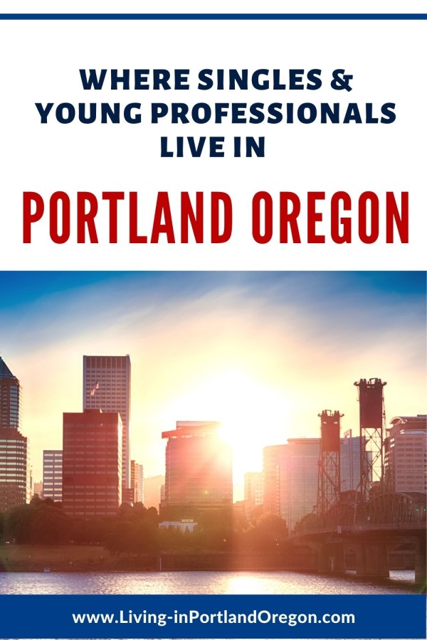 Best Areas to Live in Portland Oregon for Singles & Young Professionals (3)
