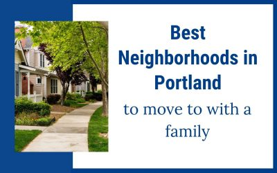 Best Neighborhoods in Portland to move to with a Family
