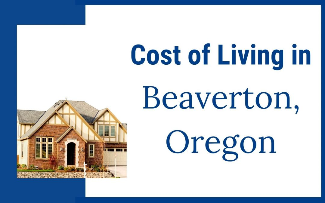 Cost of Living in Beaverton, Oregon