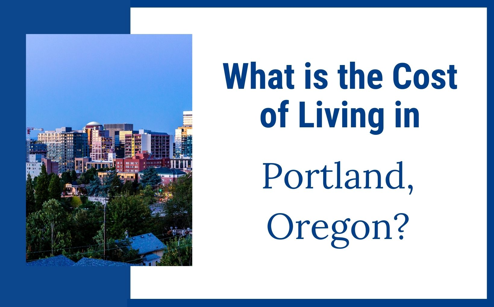 Cost of living in Portland Oregon feature image, Living in Portland Oregon real estate
