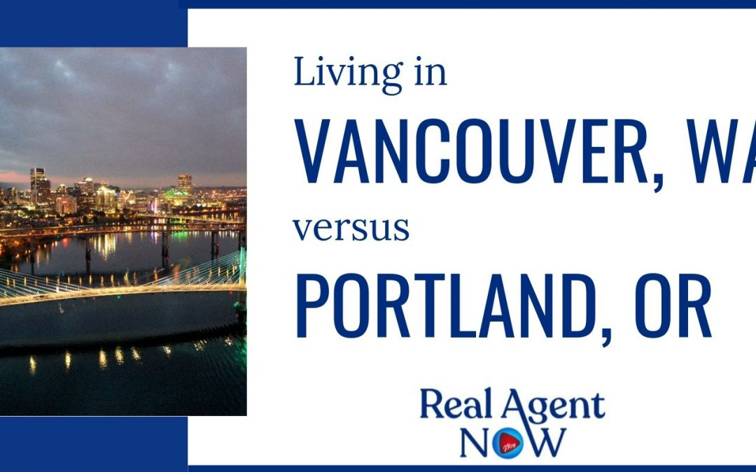 Living in Vancouver Washington vs. Portland Oregon