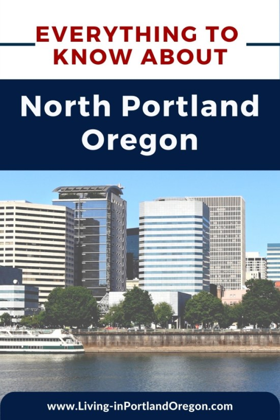 Everything you need to know about North Portland Oregon (2)
