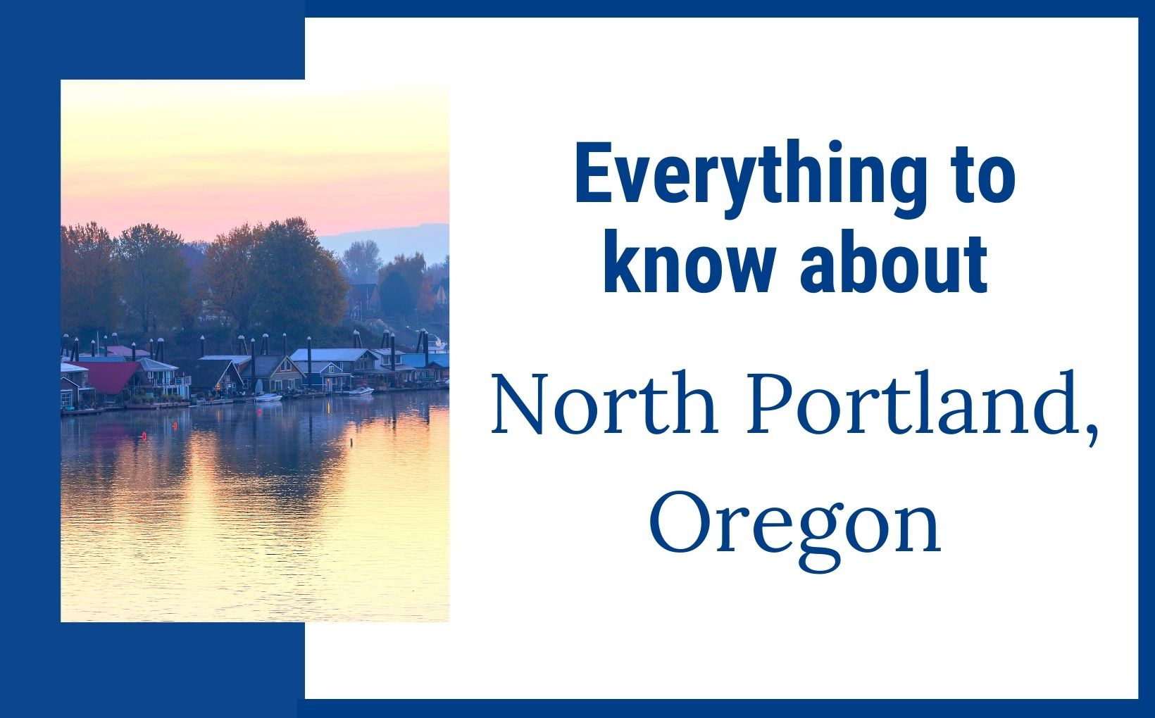Everything you need to know about North Portland Oregon feature img
