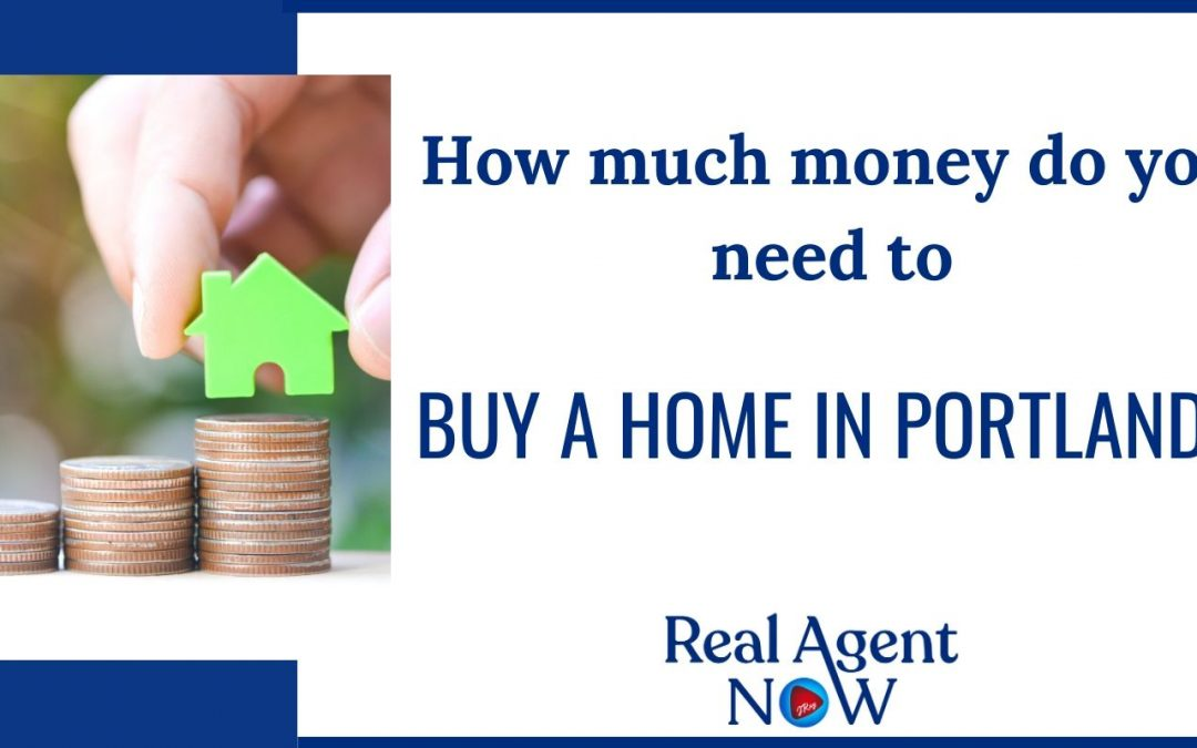How much money you need to buy a home in Portland