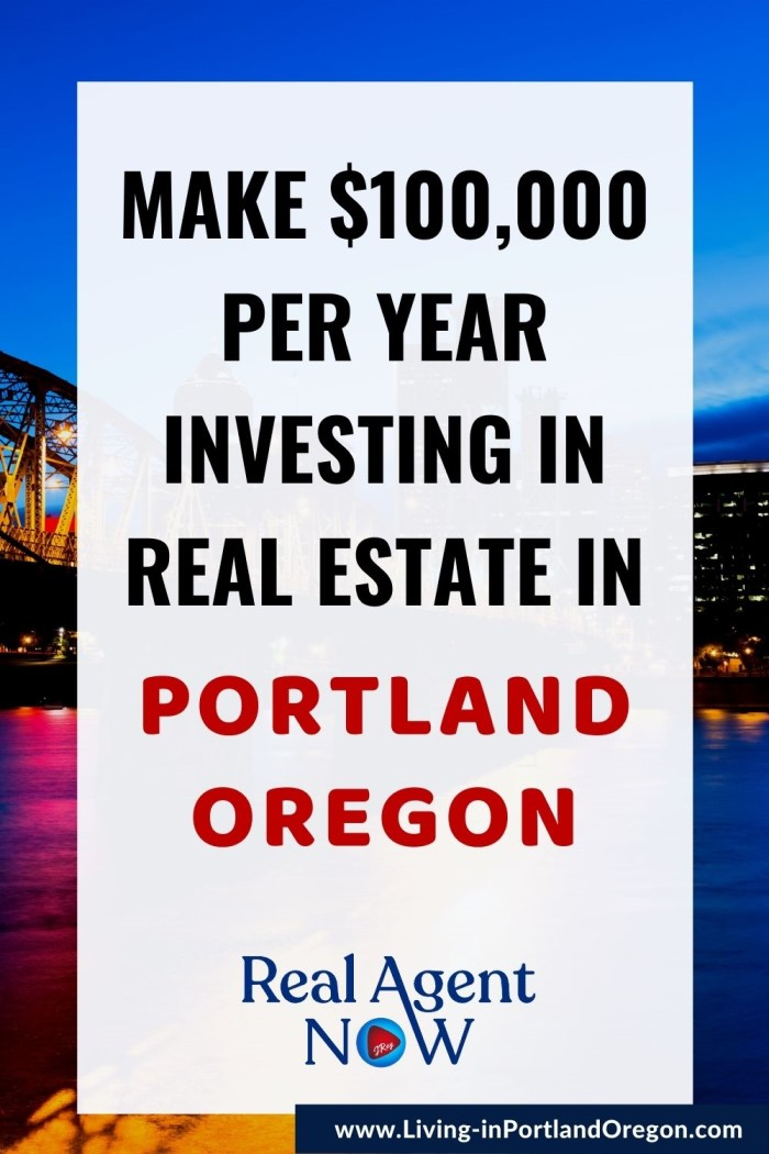 How to make $100,000year investing in real estate in Portland Oregon (1)