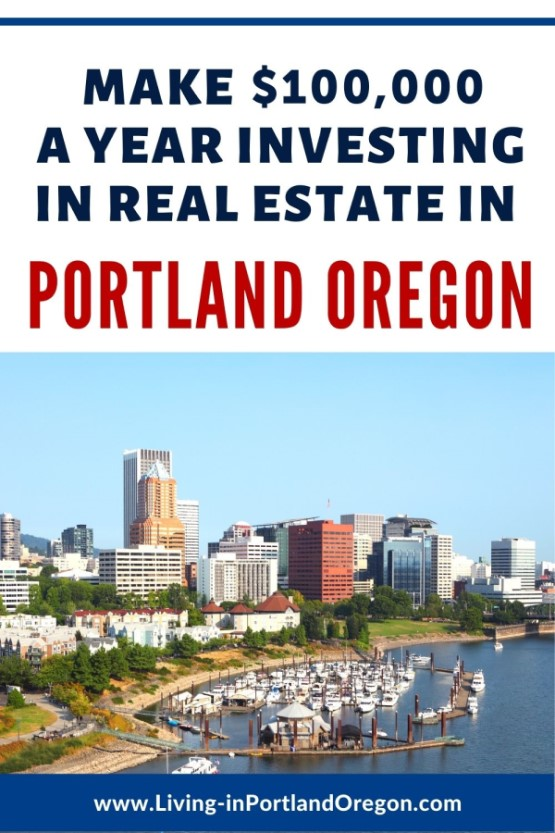 How to make $100,000year investing in real estate in Portland Oregon (3)