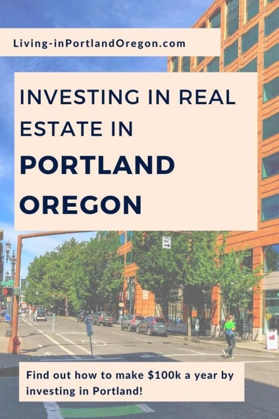 How to make $100,000year investing in real estate in Portland Oregon (4)