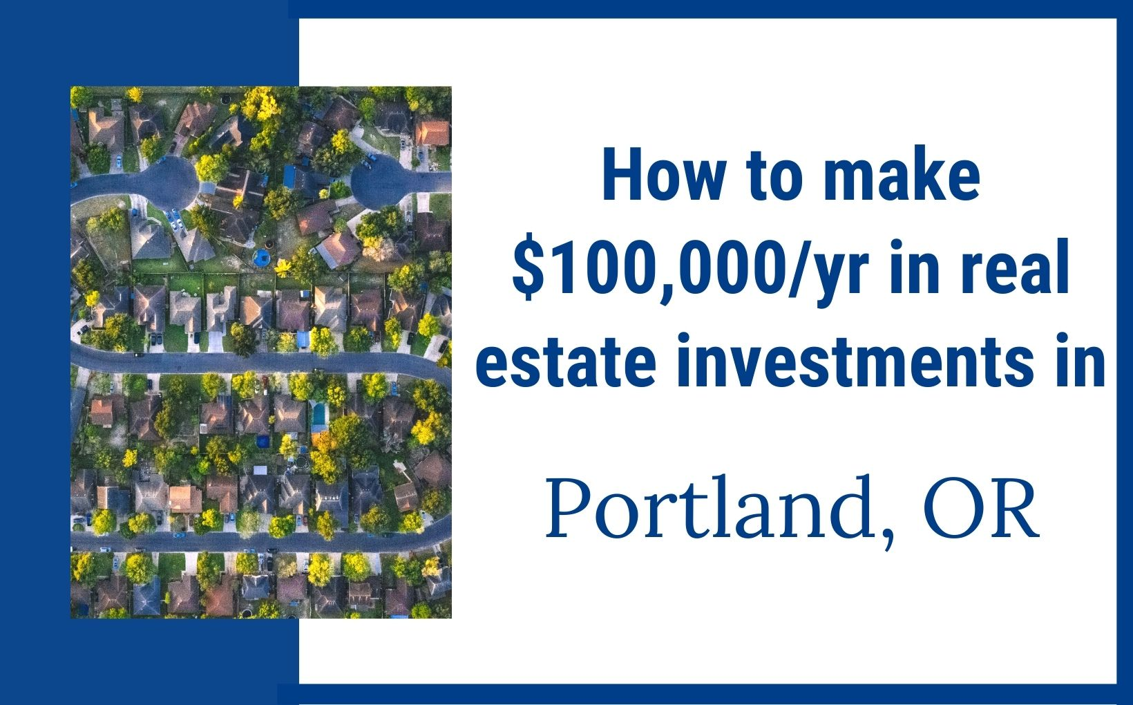 How to make $100,000year investing in real estate in Portland Oregon feature image