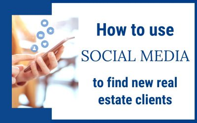 How to Use Social Media to Find New Real Estate Clients