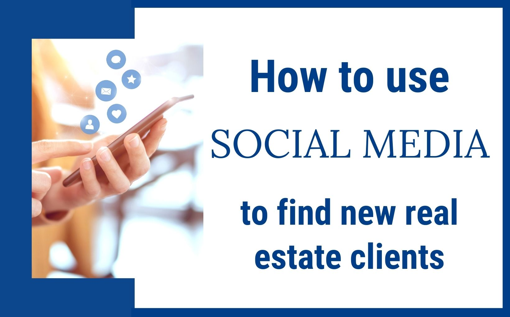 How to use social media to find real estate clients, Real Agent Now