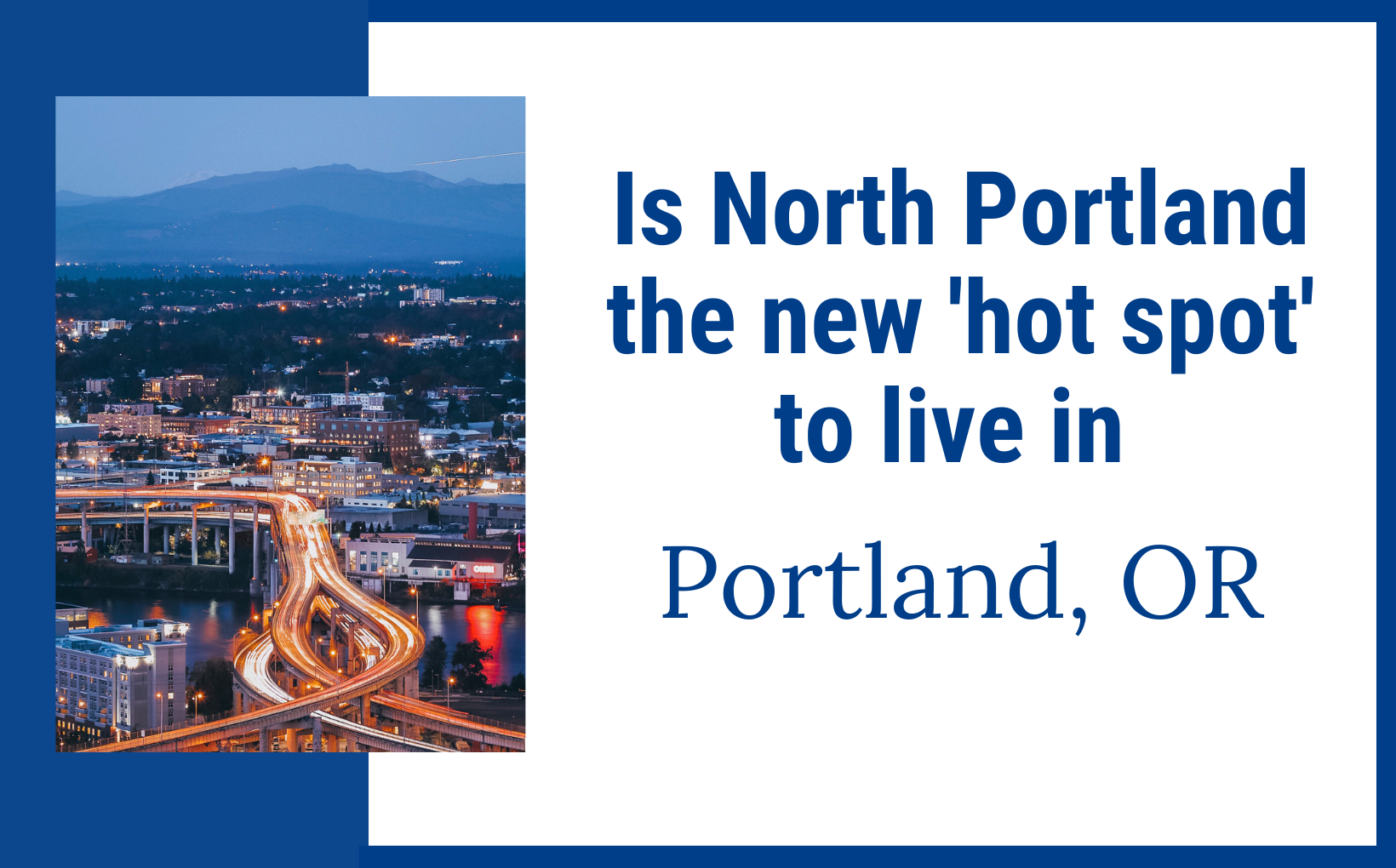 Is North Portland the new hot spot to live in Portland, Or feature image