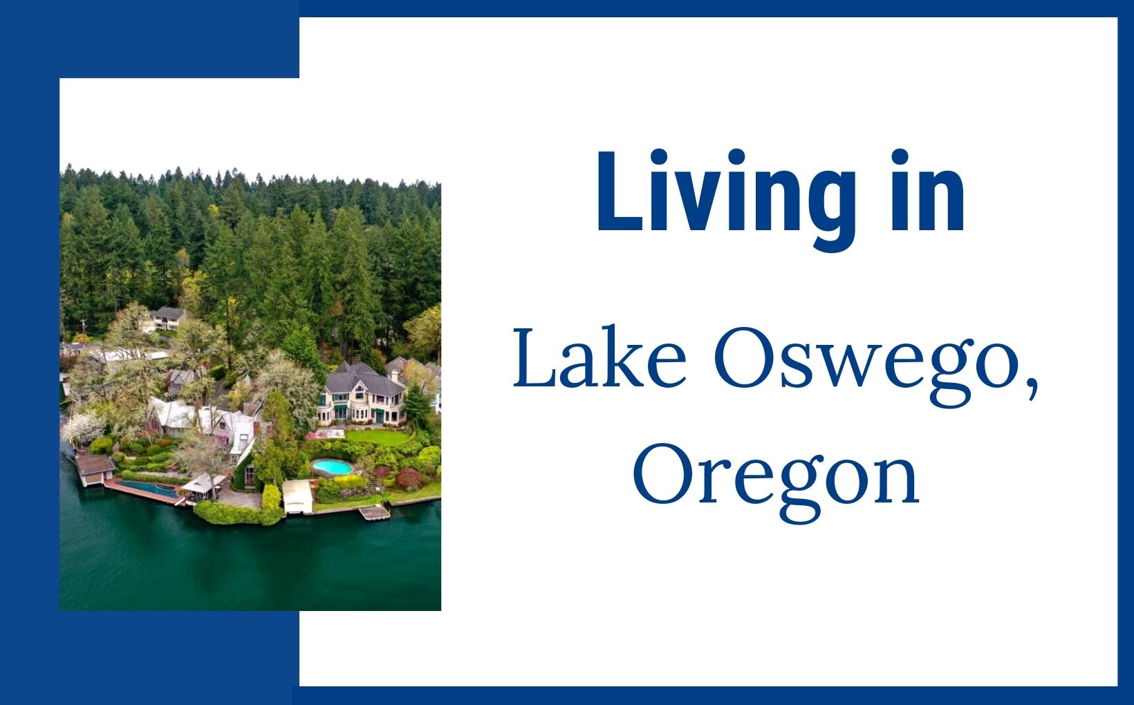 Living in Lake Oswego Oregon feature image