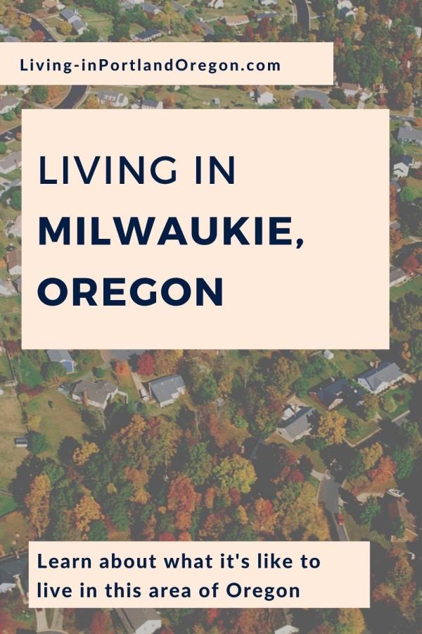 Living in Milwaukie, Oregon, Living in Portland Oregon real estate