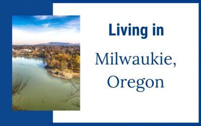 Living in Milwaukie, Oregon