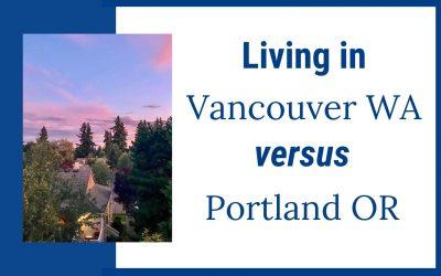 Living in Vancouver Washington vs. Portland Oregon