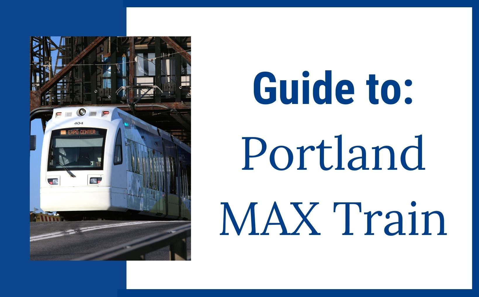 Portland Max Train Explained feature img