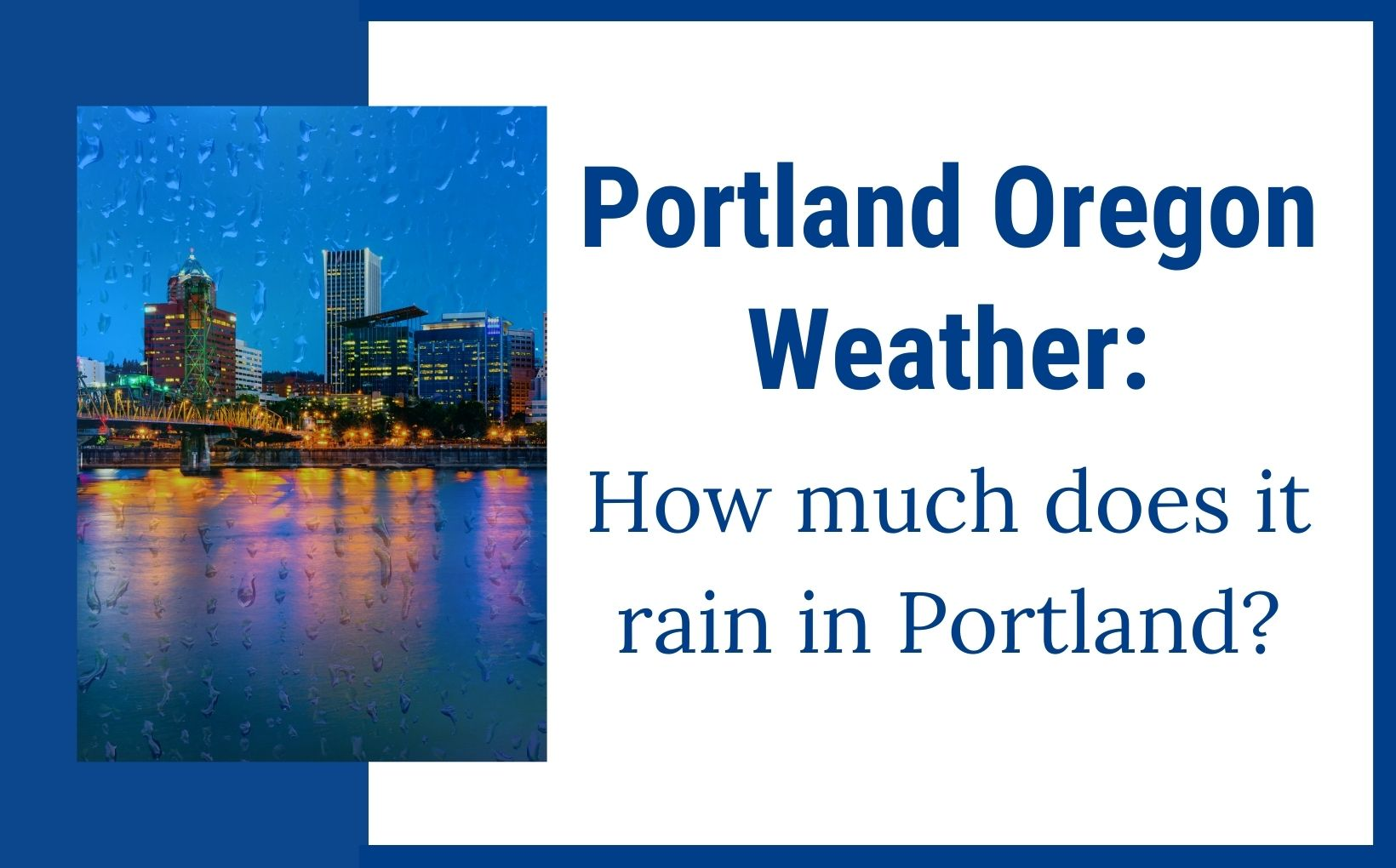Portland Oregon Weather, how much does it rain in Portland, Living in Portland Real estate agents