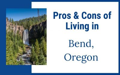 Pros & Cons of Living in Bend, Oregon