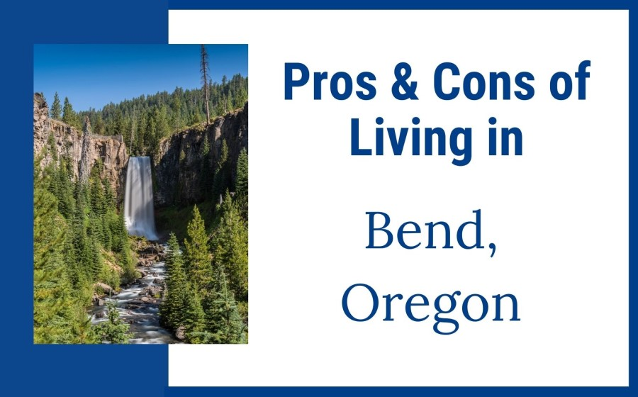 Pros and Cons of Living in Bend, Oregon, Living in Portland Oregon real estate, Real Agent Now feature image