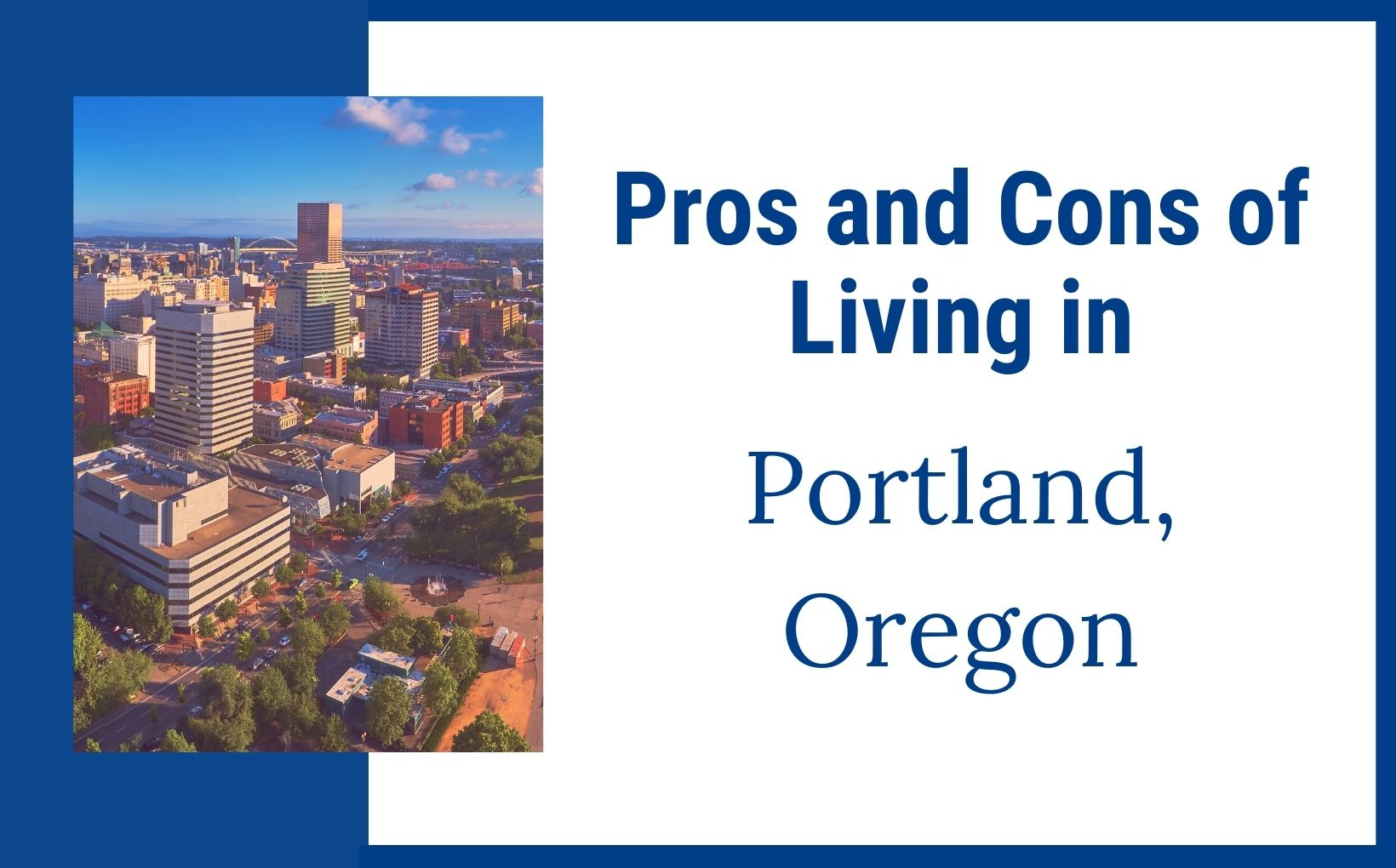 Pros and Cons of living in Portland Oregon, Portland Real Estate Agents feature image
