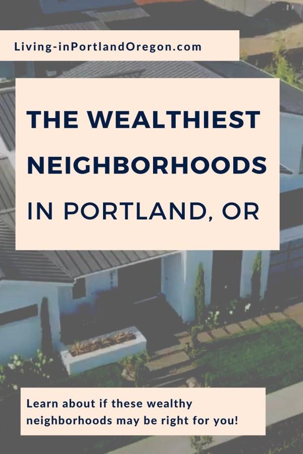 The Wealthiest Neighborhoods in Portland Oregon, Living in Portland Oregon real estate
