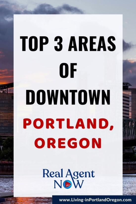 Top 3 areas to live in downtown Portland Oregon, Living in PDX real estate agents
