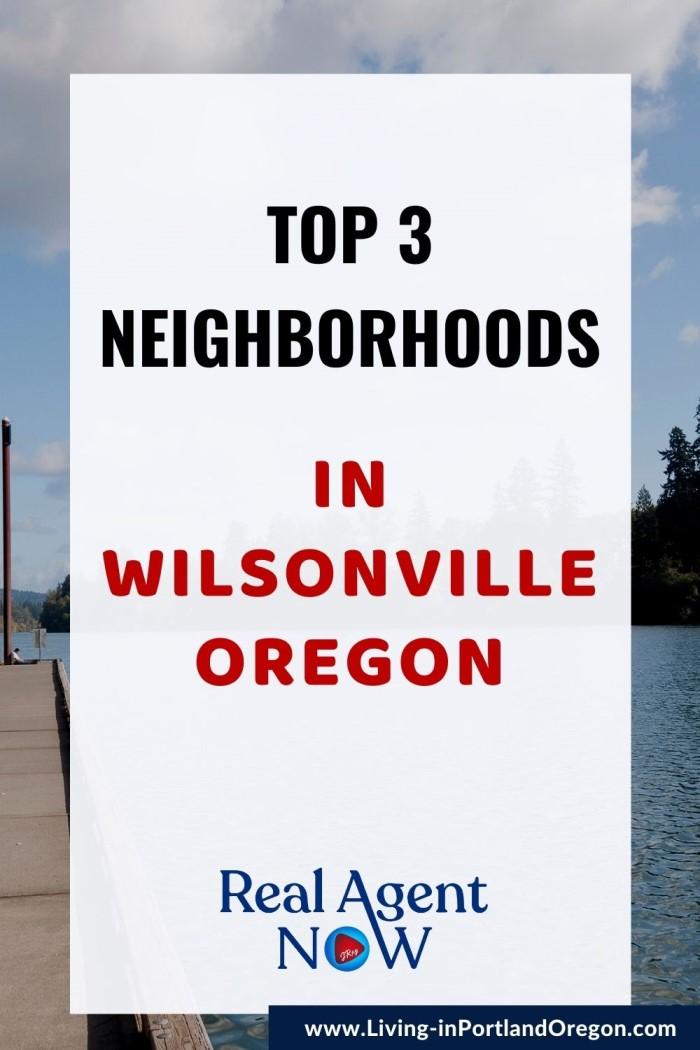 Top 3 neighborhoods in Wilsonville Oregon, Living in Portland Oregon real estate