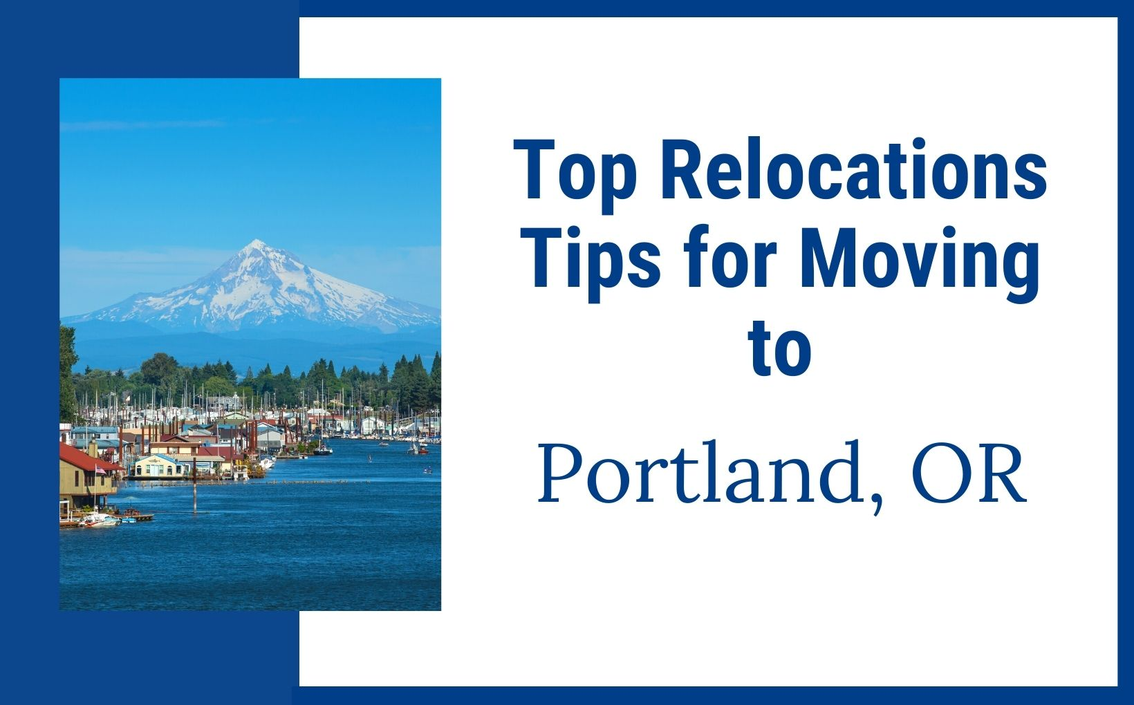 Top 5 Relocation Tips for Moving to Portland Oregon feature image