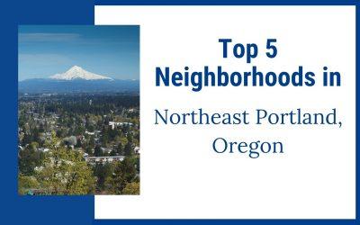 TOP 5 Neighborhoods in Northeast Portland Oregon