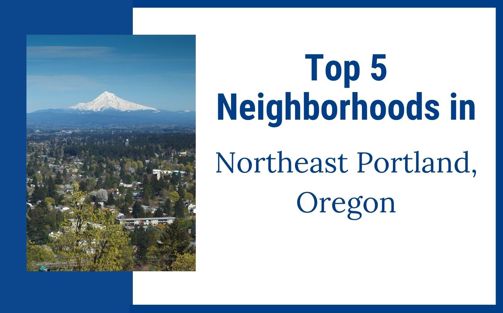Top Neighborhoods in Northeast Portland Oregon feature image