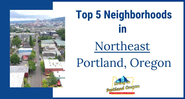 Top Neighborhoods in Northeast Portland Oregon