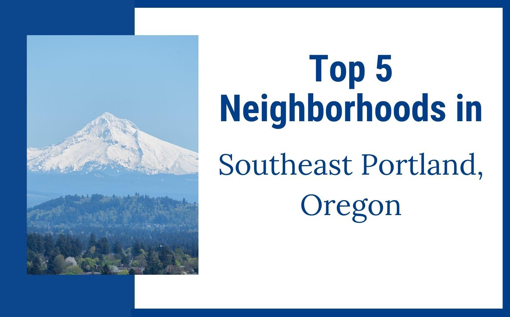 Top Neighborhoods to live in Southeast Portland Oregon feature image