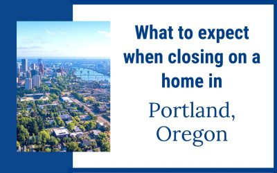 What to expect when closing on a home in Portland
