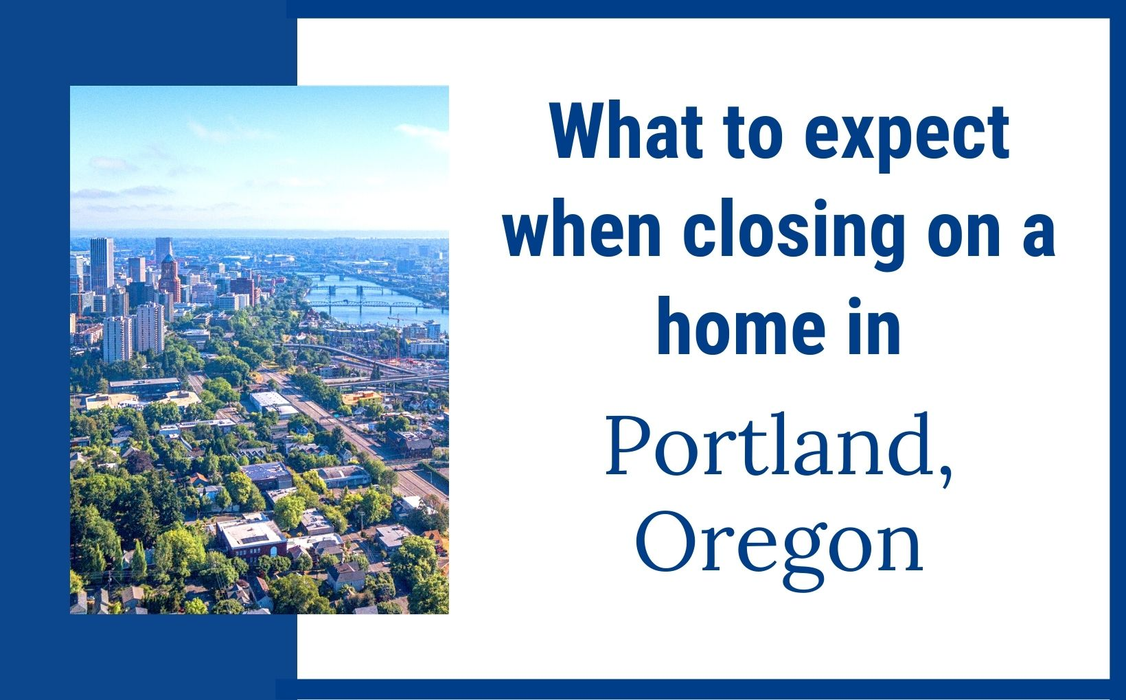 What to expect when closing on a home in Portland Oregon feature image