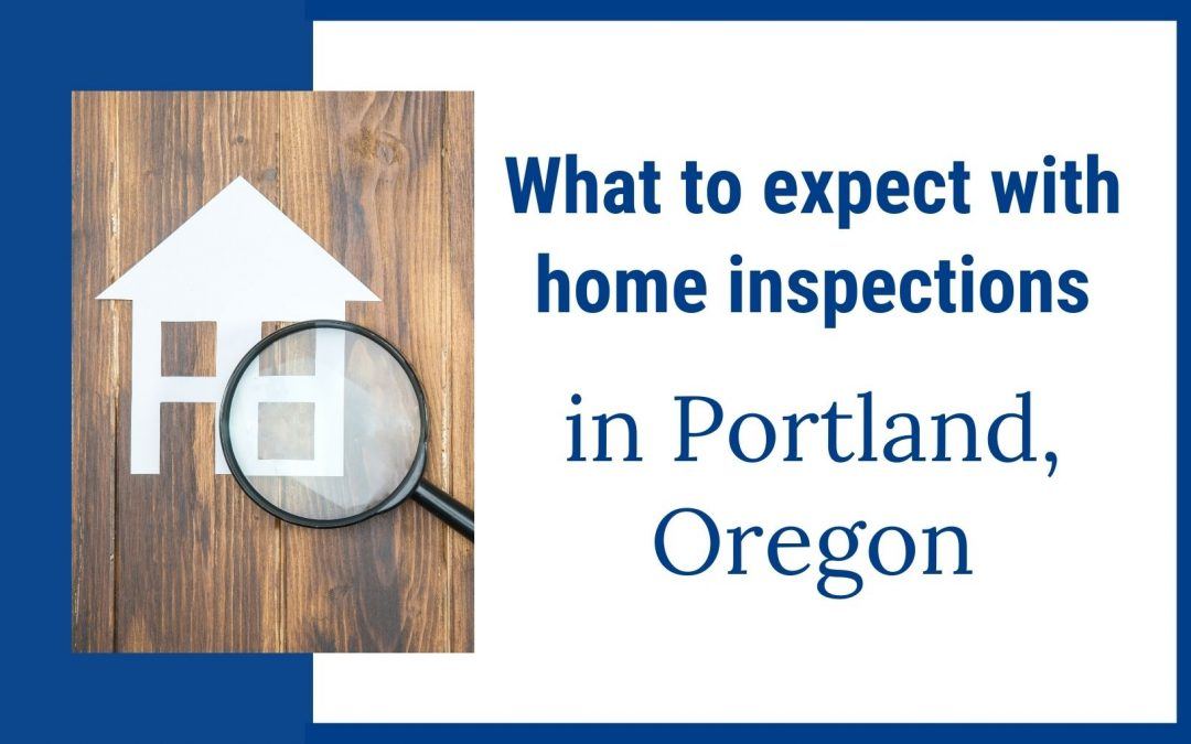 What to expect with home inspections in Portland, Oregon